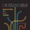 De Kreuners - Wachten Op Een Trein (Radio Edit 2019) artwork
