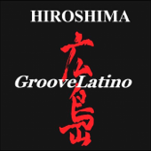 Groovelatino - Hiroshima