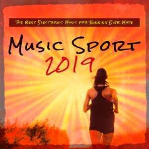 Various Artists - Music Sport 2019 (The Best Electronic Music for Running Ever Made)