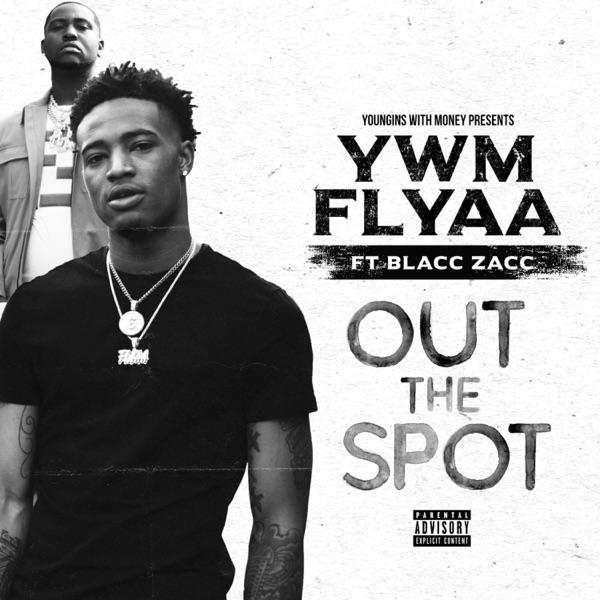 Out the Spot (feat. Blacc Zacc) - Single