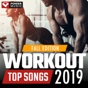 Workout Top Songs 2019 - Fall Edition (Gym, Running, Cycling, Cardio, And Fitness) - Power Music Workout - Power Music Workout