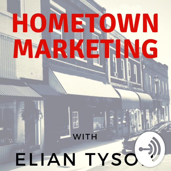 Hometown Marketing with Elian Tyson