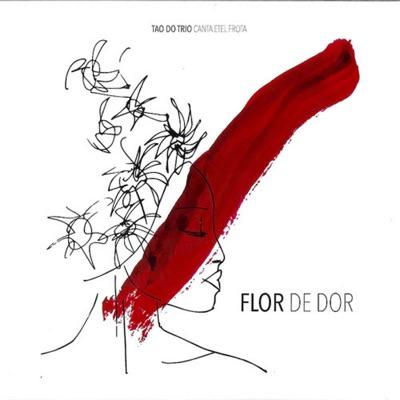 Tao do Trio Canta Etel Frota (Flor de Dor) - O Tao do Trio