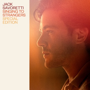 Jack Savoretti – Singing to Strangers (Special Edition) [iTunes Plus AAC M4A]