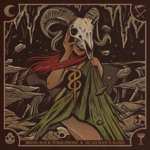 Bring Back Persephone - Dead Man's Hand