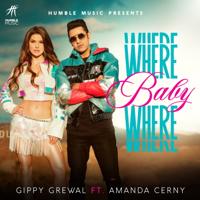 Gippy Grewal - Where Baby Where (feat. Amanda Cerny) - Single