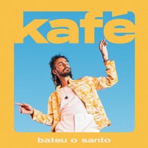 Kafé - Bateu o Santo