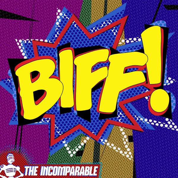 Biff! - Superhero TV and movies – Podcast – Podtail