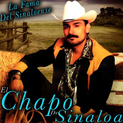 La Fama del Sinaloense - El Chapo De Sinaloa