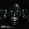 Feelings Don't Lie - Yellow Arc 6