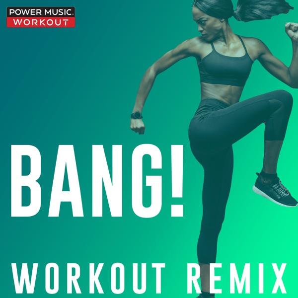 Bang! (Workout Remix) - Single