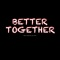 Better Together (feat. Luke Austin) - Blake Combs lyrics