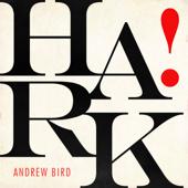 Hark! - EP - Andrew Bird Cover Art