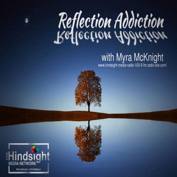 """Reflection Addiction"" with Myra McKnight"
