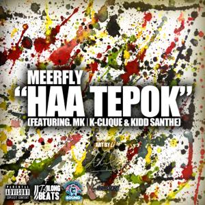 MeerFly - Haa Tepok feat. Kidd Santhe & MK ( K-Clique)