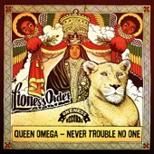 Queen Omega - Never Trouble No One