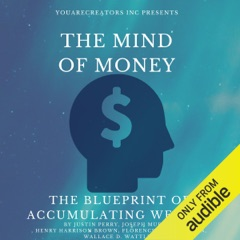 The Mind of Money: The Blueprint of Accumulating Wealth (Unabridged)