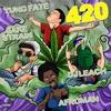 Yung Fate,  DJLeach, Afroman, Jake Strain - 420