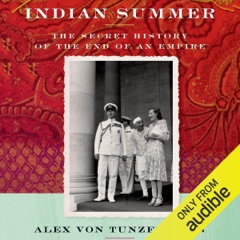 Indian Summer: The Secret History of the End of an Empire (Unabridged)