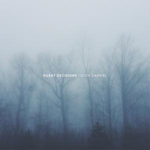 Glen Gabriel - Silent Decisions