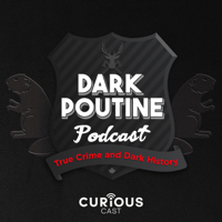 Podcast cover art for Dark Poutine - True Crime and Dark History