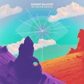 Sunship Balloon - Up On The Moon