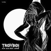 TroyBoi - AJA AJA (feat. Amar)