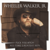Wheeler Walker Jr. - Fuck You Bitch: All-Time Greatest Hits  artwork