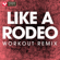 Like a Rodeo (Extended Workout Remix) - Power Music Workout
