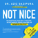Dr. Aziz Gazipura, PsyD - Not Nice: Stop People Pleasing, Staying Silent, & Feeling Guilty... And Start Speaking up, Saying No, Asking Boldly, and Unapologetically Being Yourself (Unabridged)