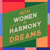Dreams - Irish Women In Harmony