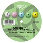 Mozey - I Can Be Your Future (feat. Shady Novelle)