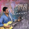 Listen With Your Heart - Eli Levin