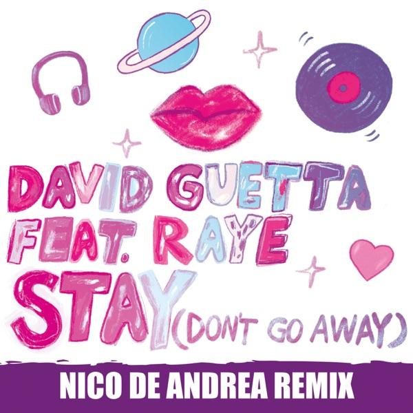 David Guetta - Stay (Don't Go Away) [feat. Raye] [Nico De Andrea Remix]