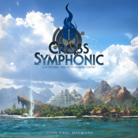 John Paul Hayward - Cross Symphonic: A Symphonic Tribute to Chrono Cross artwork