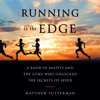 Matthew Futterman - Running to the Edge: A Band of Misfits and the Guru Who Unlocked the Secrets of Speed (Unabridged) artwork