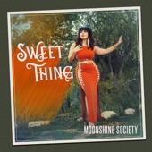 Moonshine Society - Sweet Thing