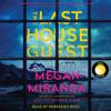 Megan Miranda - The Last House Guest (Unabridged)  artwork