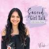Sacred Girl Talk's Podcast