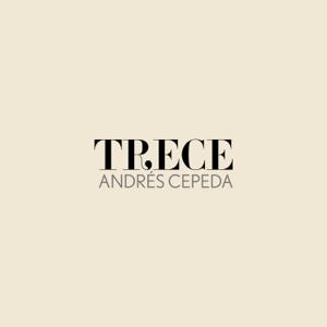 Andrés Cepeda - Trece