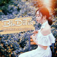Download Mp3 Huyền Mikii - Bến Đỗ Trôi (feat. Masta Trippy) - Single