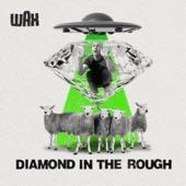 Wax - Diamond in the Rough