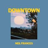 NEIL FRANCES - Downtown