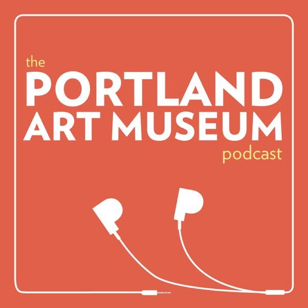 The Portland Art Museum Podcast