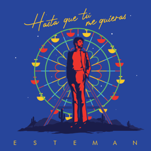 Esteman - Hasta Que Tú Me Quieras