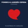 Fonseca & Andrés Cepeda - Te Entrego Mi Corazón ilustración
