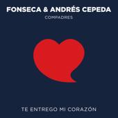 Te Entrego Mi Corazón - Fonseca & Andrés Cepeda