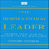 Gifford Thomas - The Inspirational Leader: Inspire Your Team To Believe In The Impossible