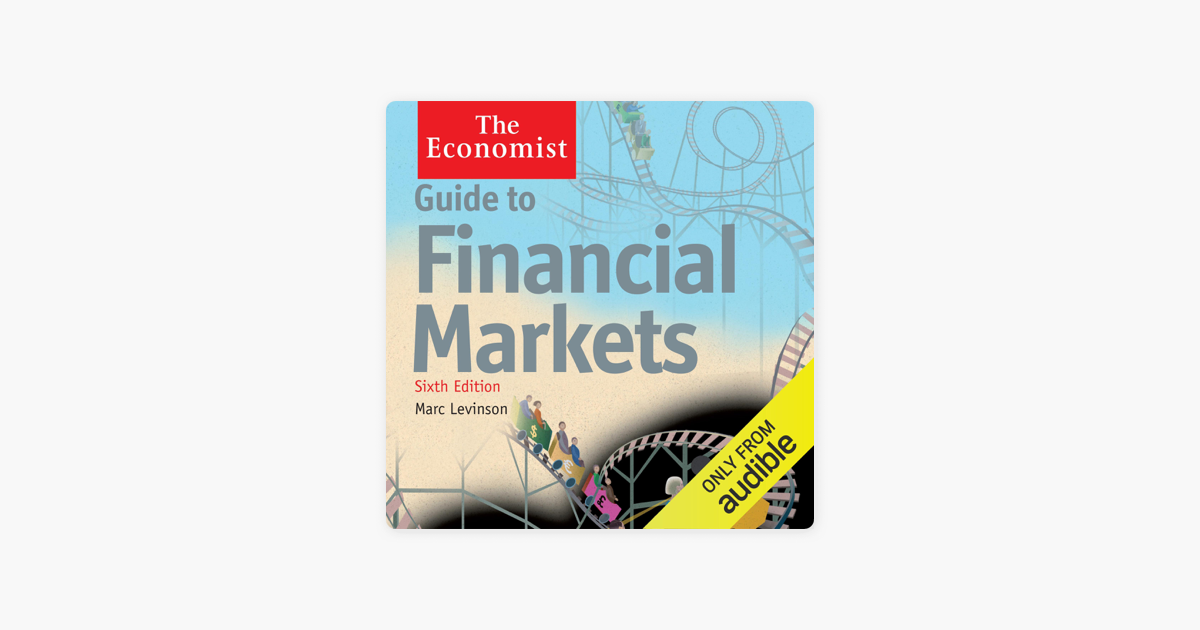 Guide To Financial Markets 6th Edition The Economist Unabridged On Apple Books