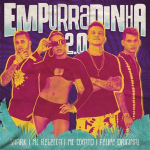Shark, Mc Rebecca & Mc Oxato - Empurradinha 2.0 feat. Felipe Original